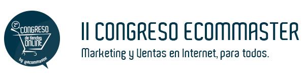 II CONGRESO ECOMMASTER. Marketing y ventas en Internet, para todos